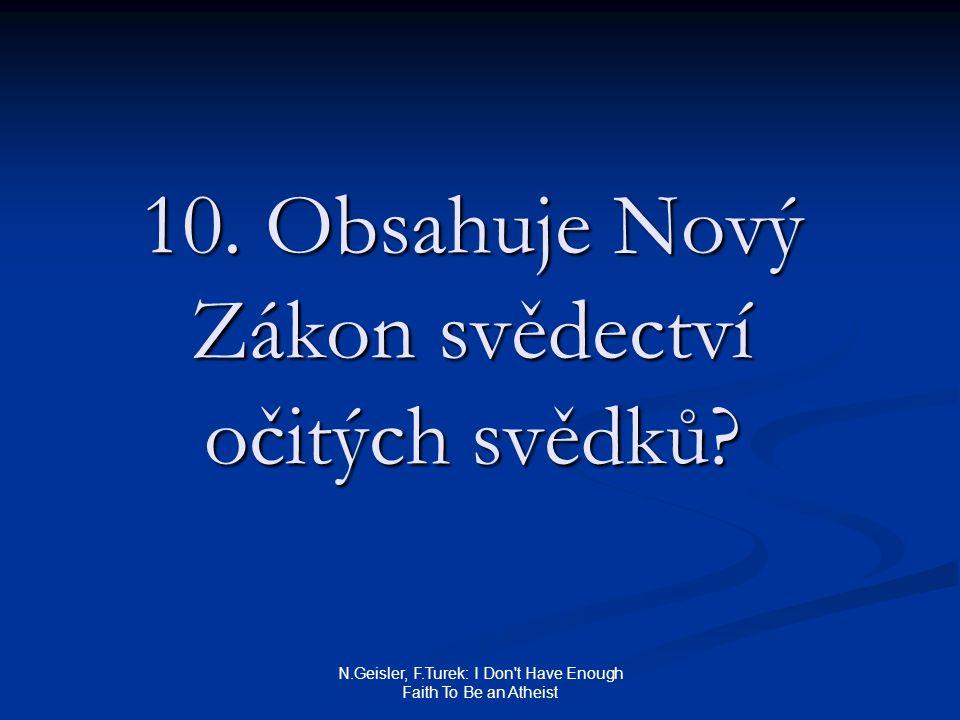N.Geisler, F.Turek: I Don't Have Enough Faith To Be an Atheist 10. Obsahuje Nový Zákon svědectví očitých svědků?