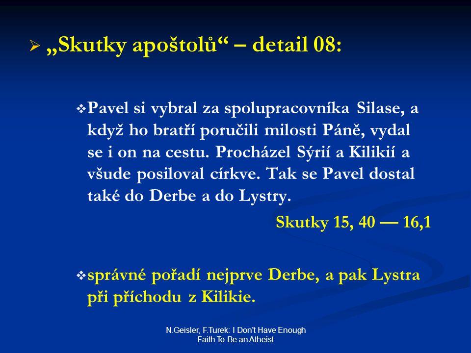 "N.Geisler, F.Turek: I Don't Have Enough Faith To Be an Atheist   ""Skutky apoštolů"" – detail 08:   Pavel si vybral za spolupracovníka Silase, a kdy"