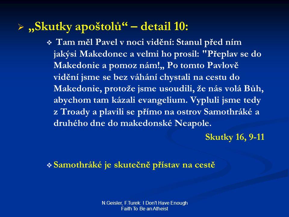 """N.Geisler, F.Turek: I Don't Have Enough Faith To Be an Atheist   """"Skutky apoštolů"""" – detail 10:   Tam měl Pavel v noci vidění: Stanul před ním jak"""