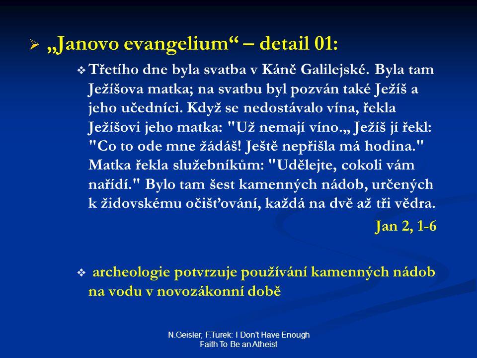 "N.Geisler, F.Turek: I Don't Have Enough Faith To Be an Atheist   ""Janovo evangelium"" – detail 01:   Třetího dne byla svatba v Káně Galilejské. Byl"