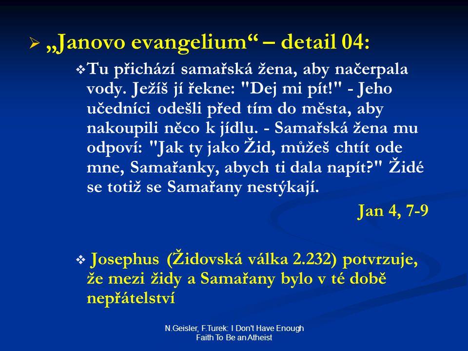 "N.Geisler, F.Turek: I Don't Have Enough Faith To Be an Atheist   ""Janovo evangelium"" – detail 04:   Tu přichází samařská žena, aby načerpala vody."