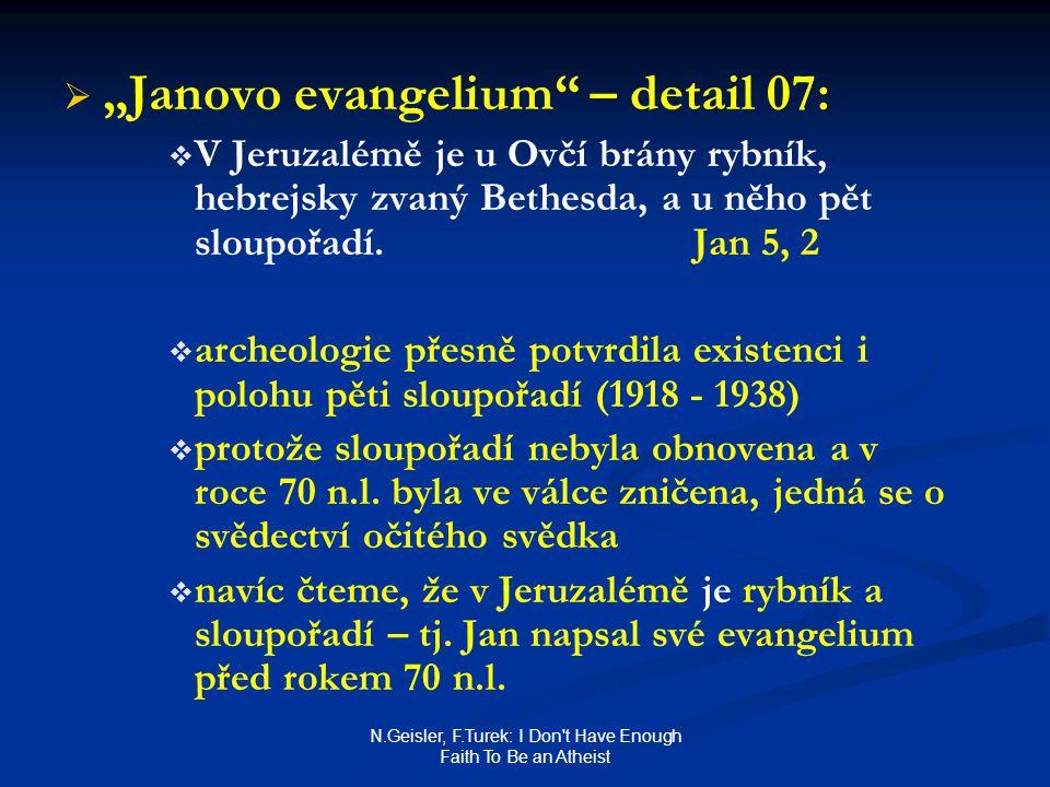 "N.Geisler, F.Turek: I Don't Have Enough Faith To Be an Atheist   ""Janovo evangelium"" – detail 07:   V Jeruzalémě je u Ovčí brány rybník, hebrejsky"
