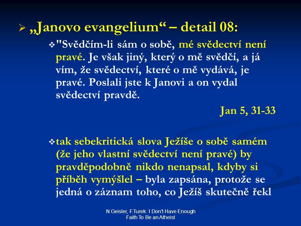 "N.Geisler, F.Turek: I Don't Have Enough Faith To Be an Atheist   ""Janovo evangelium"" – detail 08:  "