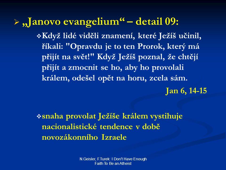 """N.Geisler, F.Turek: I Don't Have Enough Faith To Be an Atheist   """"Janovo evangelium"""" – detail 09:   Když lidé viděli znamení, které Ježíš učinil,"""