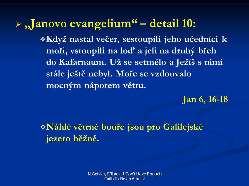 "N.Geisler, F.Turek: I Don't Have Enough Faith To Be an Atheist   ""Janovo evangelium"" – detail 10:   Když nastal večer, sestoupili jeho učedníci k"