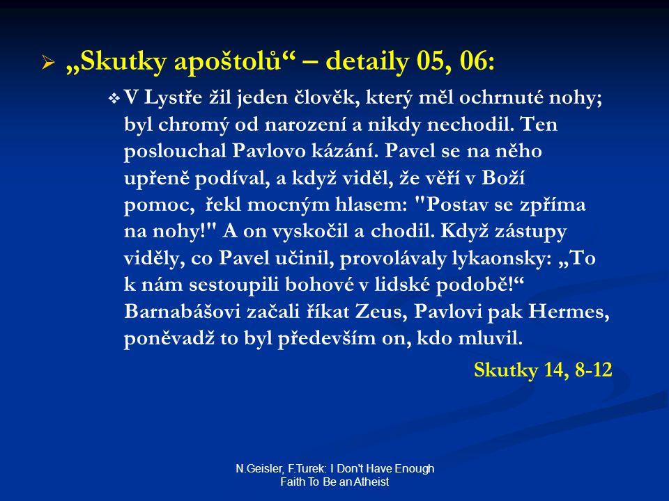 """N.Geisler, F.Turek: I Don't Have Enough Faith To Be an Atheist   """"Skutky apoštolů"""" – detaily 05, 06:   V Lystře žil jeden člověk, který měl ochrnu"""