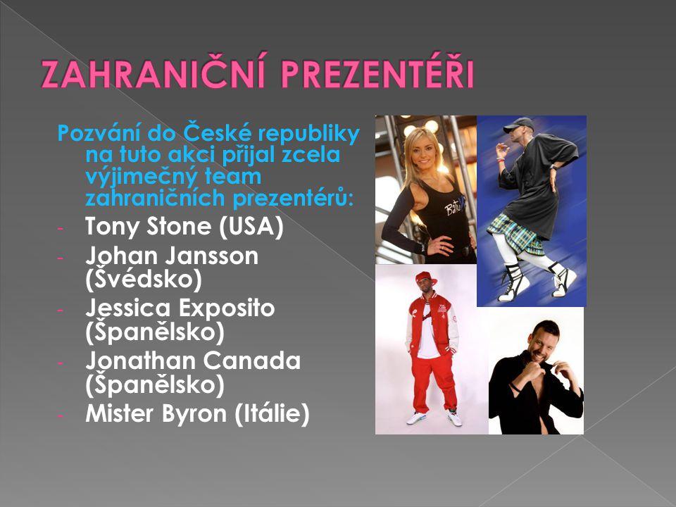 Pozvání do České republiky na tuto akci přijal zcela výjimečný team zahraničních prezentérů: - Tony Stone (USA) - Johan Jansson (Švédsko) - Jessica Ex