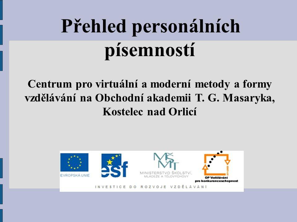 Přehled personálních písemností Centrum pro virtuální a moderní metody a formy vzdělávání na Obchodní akademii T.
