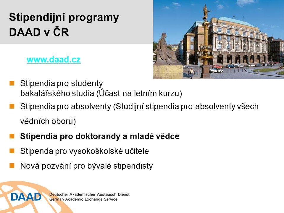 www.daad.cz Stipendia pro studenty bakalářského studia (Účast na letním kurzu) Stipendia pro absolventy (Studijní stipendia pro absolventy všech vědní