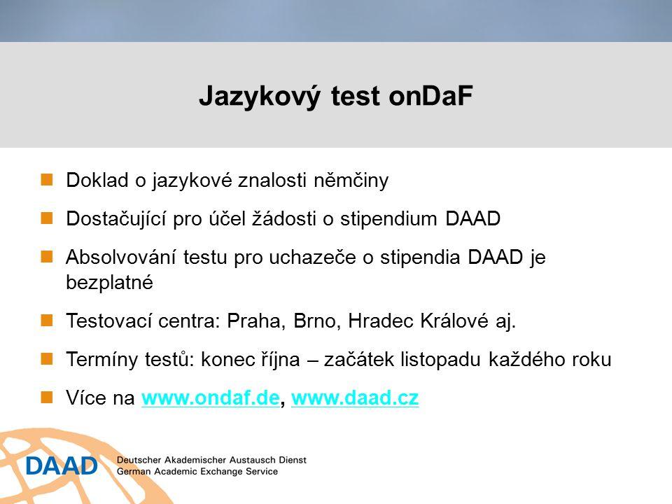 Jazykový test onDaF Doklad o jazykové znalosti němčiny Dostačující pro účel žádosti o stipendium DAAD Absolvování testu pro uchazeče o stipendia DAAD