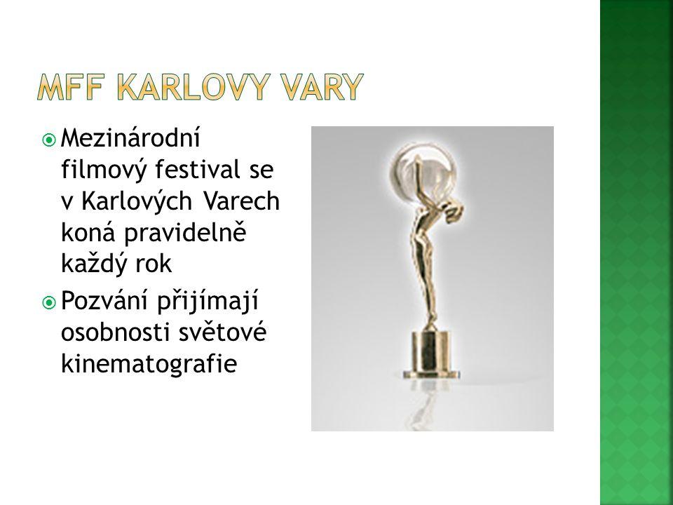  Mezinárodní filmový festival se v Karlových Varech koná pravidelně každý rok  Pozvání přijímají osobnosti světové kinematografie