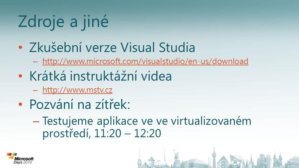 Zdroje a jiné Zkušební verze Visual Studia – http://www.microsoft.com/visualstudio/en-us/download http://www.microsoft.com/visualstudio/en-us/download
