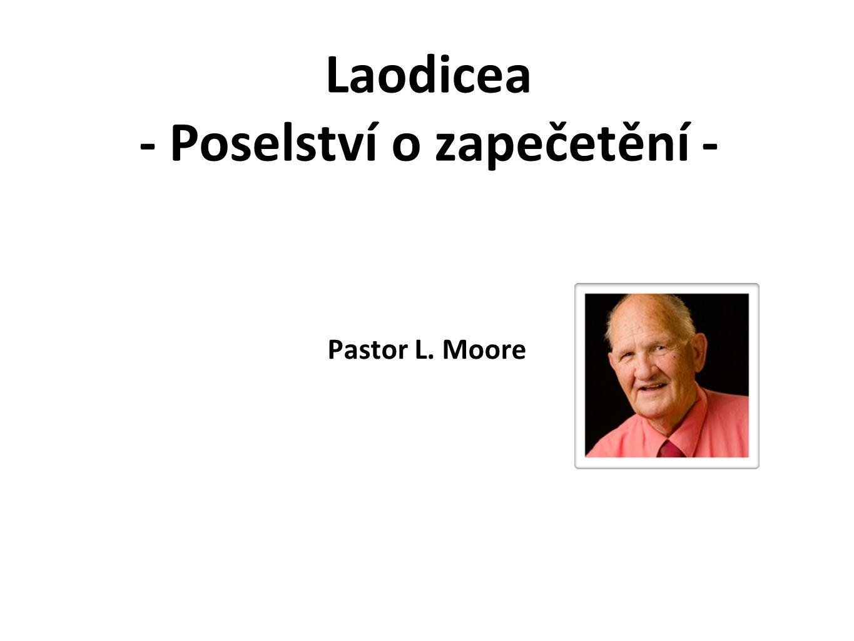 Laodicea - Poselství o zapečetění - Pastor L. Moore