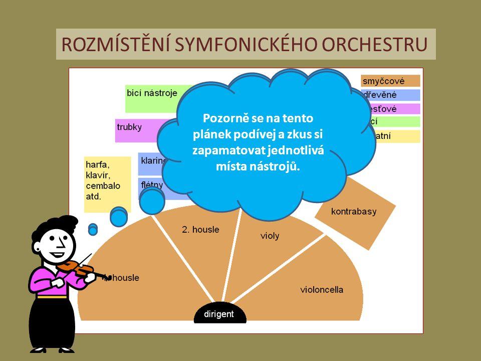 ROZMÍSTĚNÍ SYMFONICKÉHO ORCHESTRU Tak toto je rozmístění jednotlivých nástrojů v orchestru.