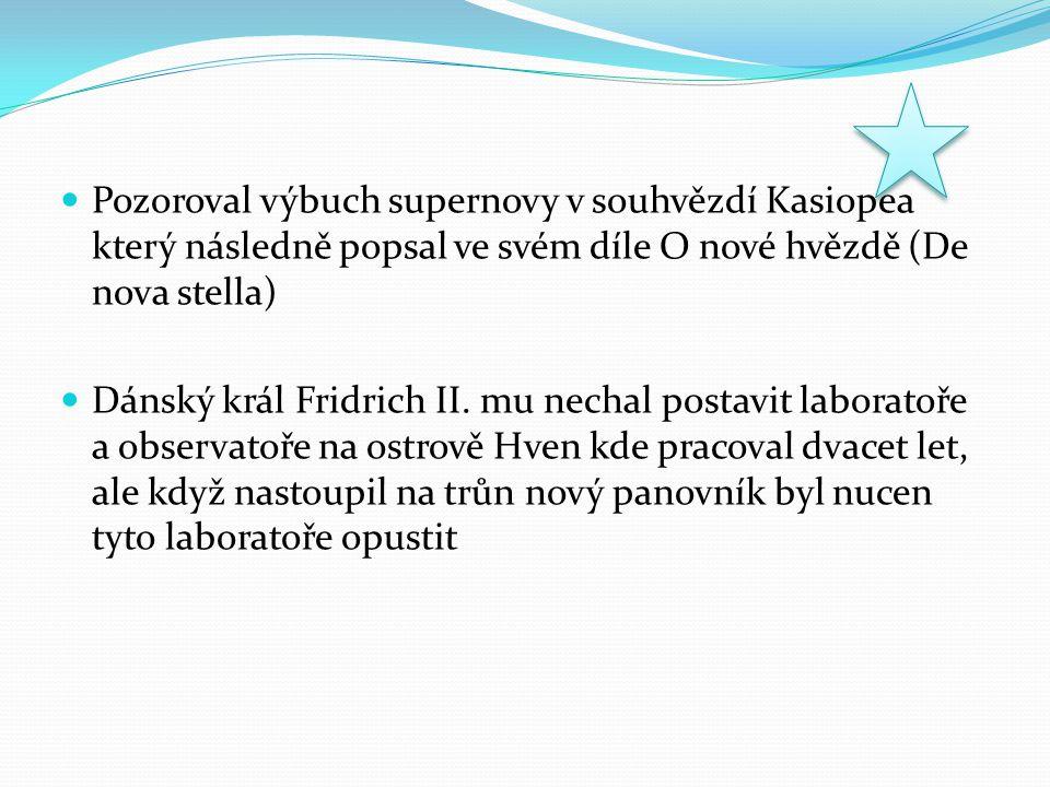 Pozoroval výbuch supernovy v souhvězdí Kasiopea který následně popsal ve svém díle O nové hvězdě (De nova stella) Dánský král Fridrich II. mu nechal p