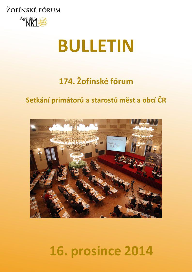 BULLETIN 174. Žofínské fórum Setkání primátorů a starostů měst a obcí ČR 16. prosince 2014