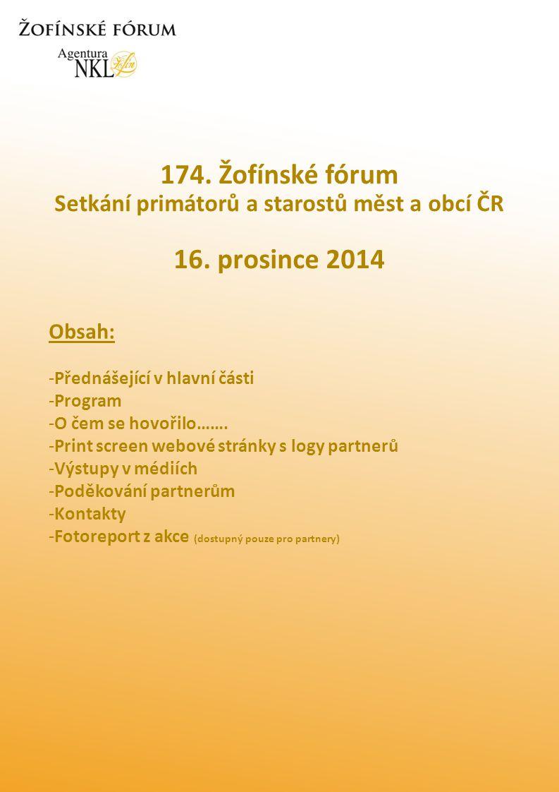 174. Žofínské fórum Setkání primátorů a starostů měst a obcí ČR 16.
