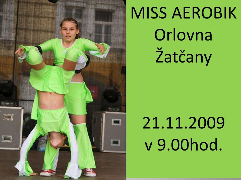 MISS AEROBIK Orlovna Žatčany 21.11.2009 v 9.00hod.