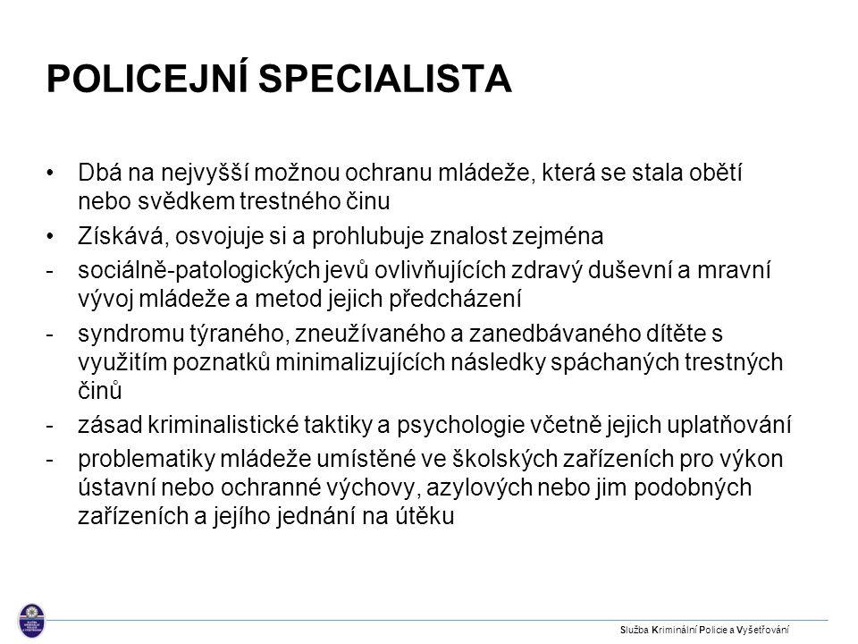 SPECIÁLNÍ VÝSLECHOVÉ MÍSTNOSTI Datum vzniku: 2004 - Krajské ředitelství hl.m.