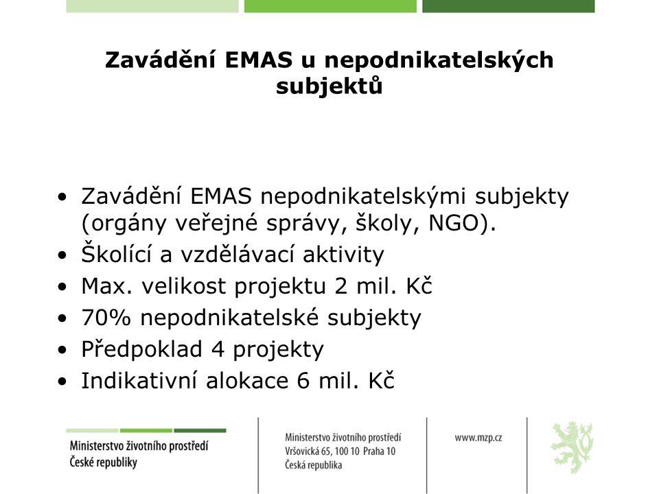 Zavádění EMAS u nepodnikatelských subjektů Zavádění EMAS nepodnikatelskými subjekty (orgány veřejné správy, školy, NGO).