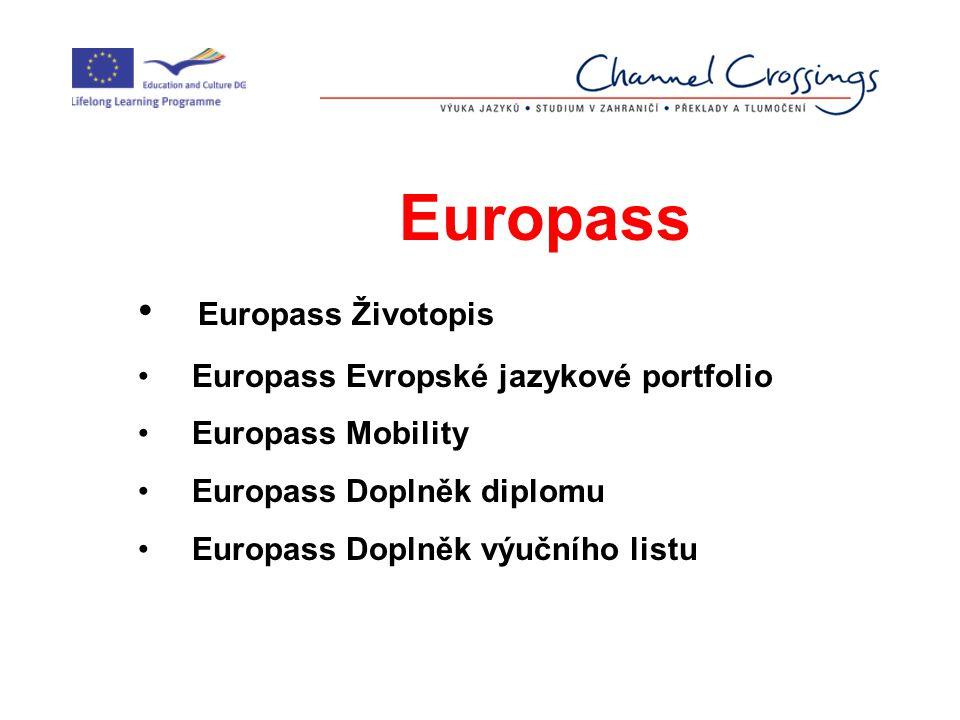 Europass Europass Životopis Europass Evropské jazykové portfolio Europass Mobility Europass Doplněk diplomu Europass Doplněk výučního listu