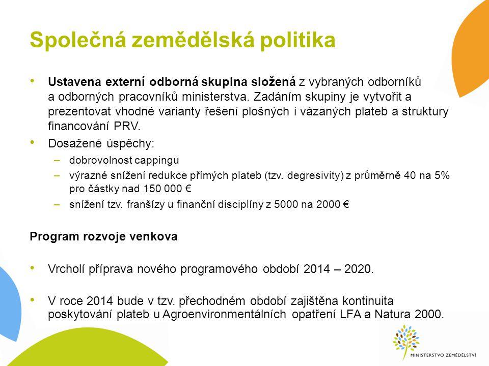 Společná zemědělská politika Ustavena externí odborná skupina složená z vybraných odborníků a odborných pracovníků ministerstva.