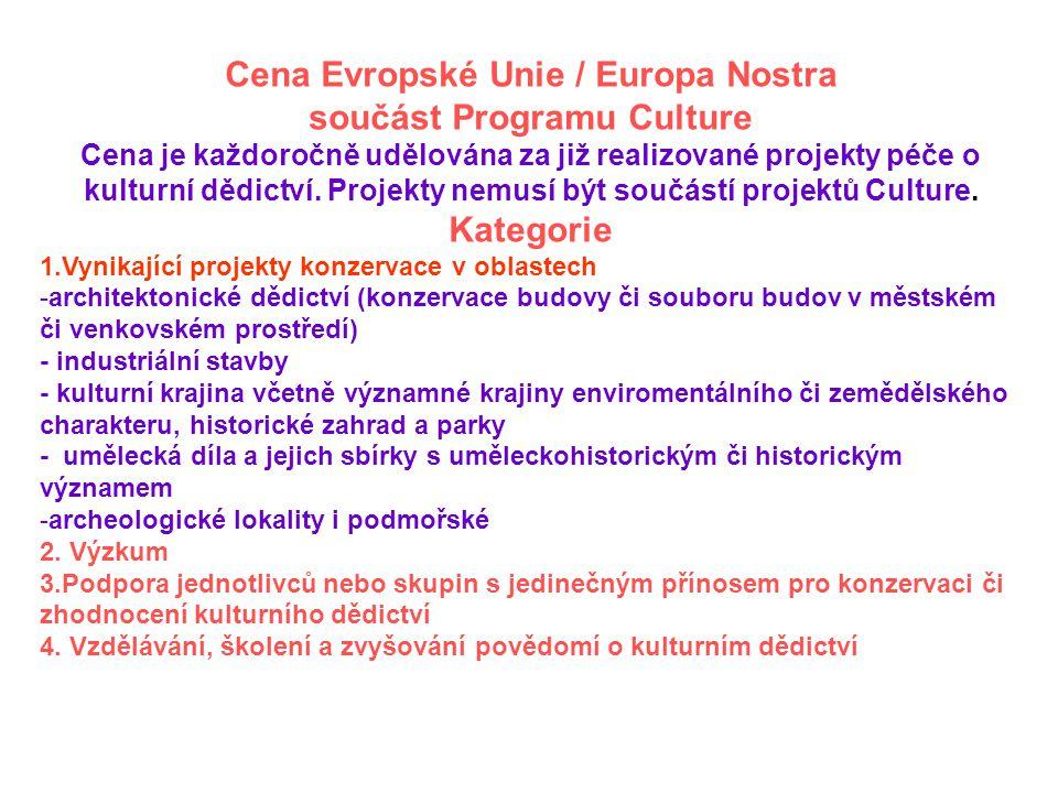 Cena Evropské Unie / Europa Nostra součást Programu Culture Cena je každoročně udělována za již realizované projekty péče o kulturní dědictví.