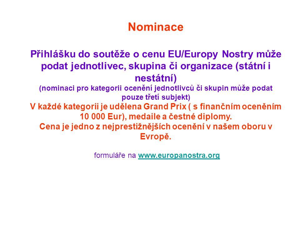 Nominace Přihlášku do soutěže o cenu EU/Europy Nostry může podat jednotlivec, skupina či organizace (státní i nestátní) (nominaci pro kategorii ocenění jednotlivců či skupin může podat pouze třetí subjekt) V každé kategorii je udělena Grand Prix ( s finančním oceněním 10 000 Eur), medaile a čestné diplomy.