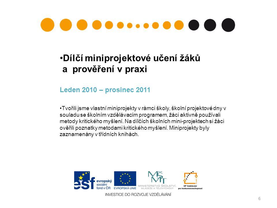 17 Zpracování metodik a pracovních listů Prezentační CD v českém jazyce Prezentační CD v anglickém jazyce Vyučující obou škol tvořili metodiky a pracovní listy, které ověřili v průběhu projektu.