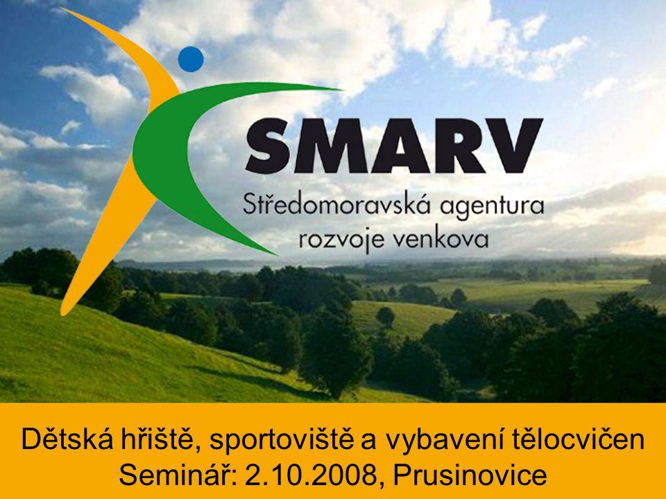 2 Dětská hřiště, sportoviště a vybavení tělocvičen Seminář: 2.10.2008, Prusinovice