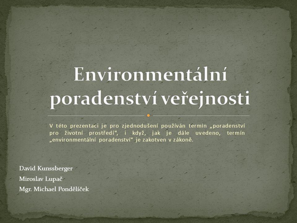 """V této prezentaci je pro zjednodušení používán termín """"poradenství pro životní prostředí , i když, jak je dále uvedeno, termín """"environmentální poradenství je zakotven v zákoně."""
