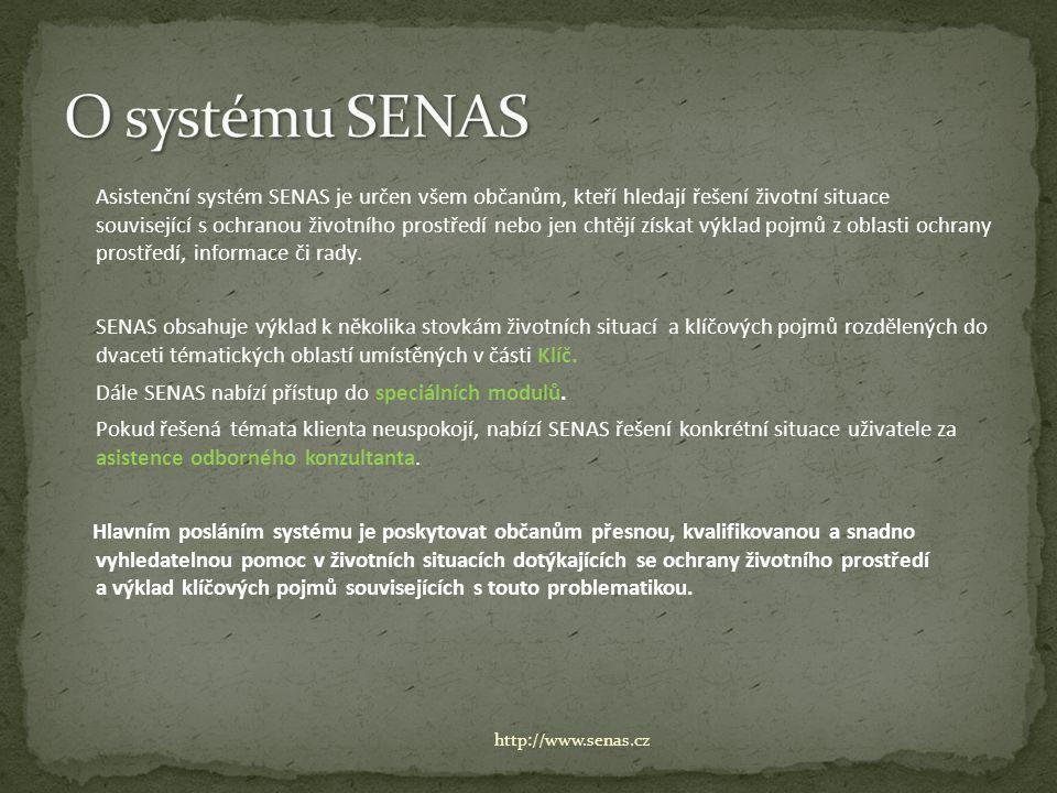 Asistenční systém SENAS je určen všem občanům, kteří hledají řešení životní situace související s ochranou životního prostředí nebo jen chtějí získat výklad pojmů z oblasti ochrany prostředí, informace či rady.
