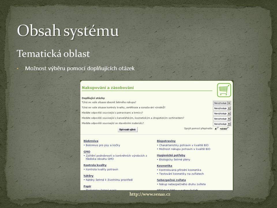 Tematická oblast Možnost výběru pomocí doplňujících otázek http://www.senas.cz
