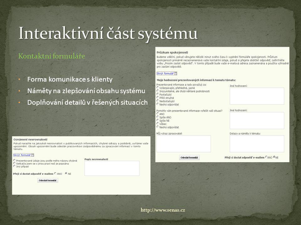 Kontaktní formuláře Forma komunikace s klienty Náměty na zlepšování obsahu systému Doplňování detailů v řešených situacích http://www.senas.cz