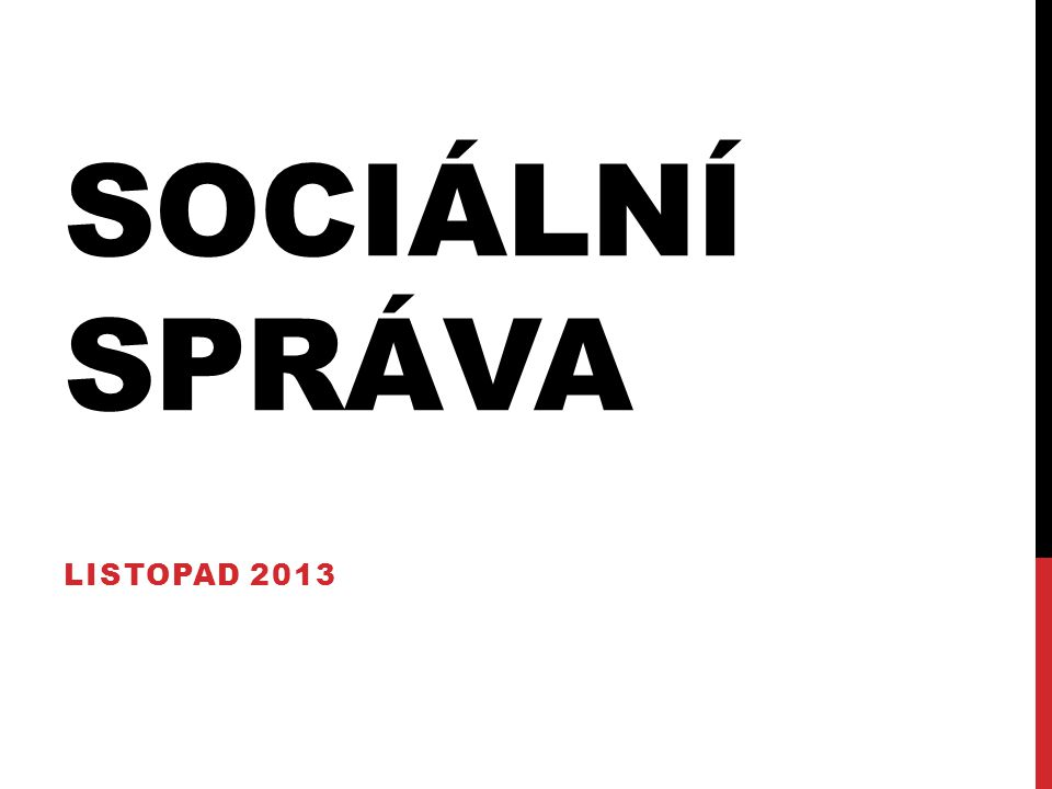 SOCIÁLNÍ SPRÁVA LISTOPAD 2013