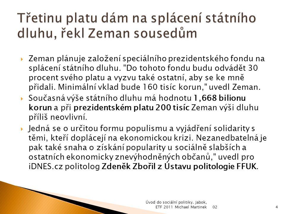  Zeman plánuje založení speciálního prezidentského fondu na splácení státního dluhu.
