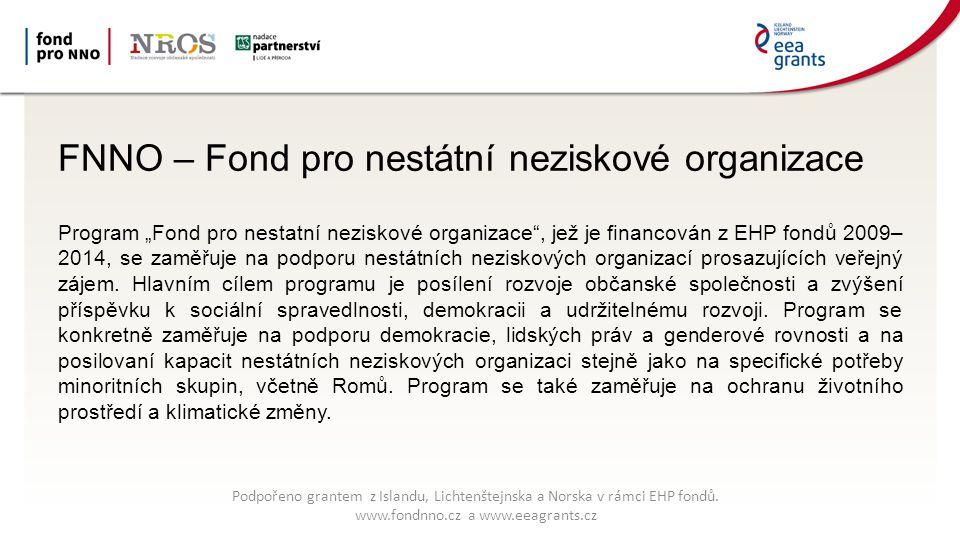 """FNNO – Fond pro nestátní neziskové organizace Program """"Fond pro nestatní neziskové organizace"""", jež je financován z EHP fondů 2009– 2014, se zaměřuje"""