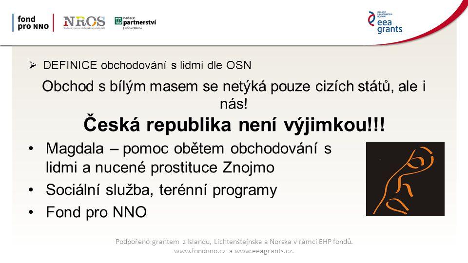 Obchod s bílým masem se netýká pouze cizích států, ale i nás! Česká republika není výjimkou!!! Magdala – pomoc obětem obchodování s lidmi a nucené pro