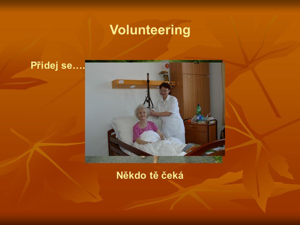 Volunteering Přidej se…. Někdo tě čeká