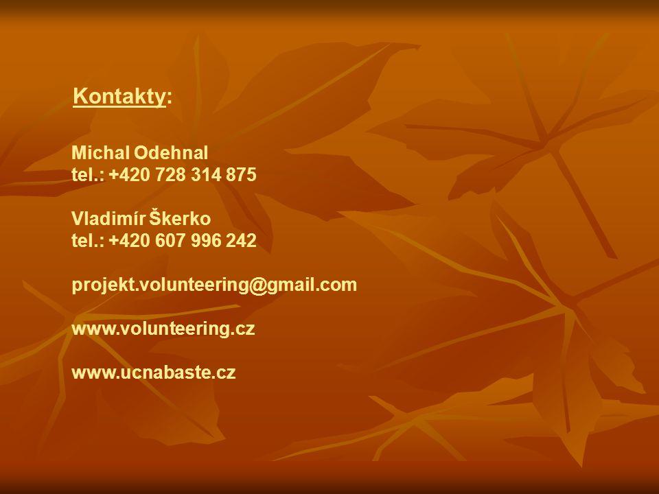 Kontakty: Michal Odehnal tel.: +420 728 314 875 Vladimír Škerko tel.: +420 607 996 242 projekt.volunteering@gmail.com www.volunteering.cz www.ucnabast