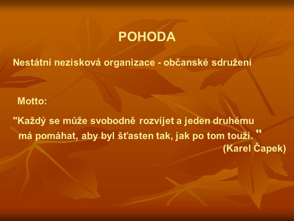 POHODA Nestátní nezisková organizace - občanské sdružení Motto: