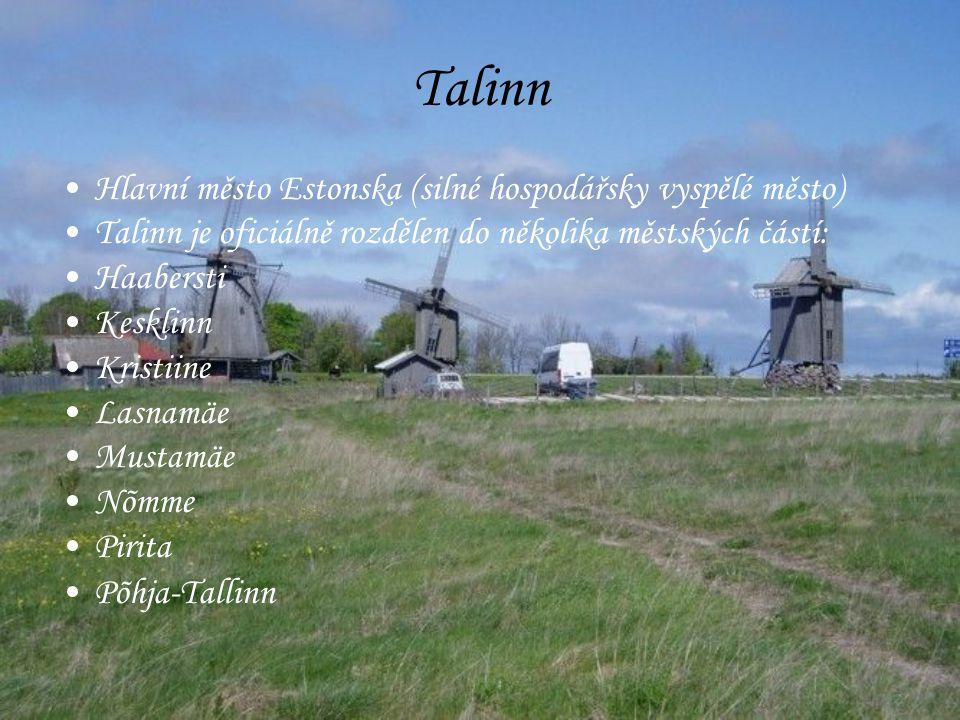 Talinn Hlavní město Estonska (silné hospodářsky vyspělé město) Talinn je oficiálně rozdělen do několika městských částí: Haabersti Kesklinn Kristiine Lasnamäe Mustamäe Nõmme Pirita Põhja-Tallinn
