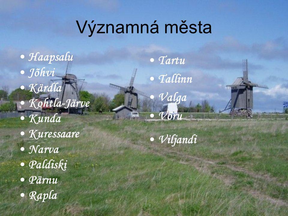 Významná města Haapsalu Jõhvi Kärdla Kohtla-Järve Kunda Kuressaare Narva Paldiski Pärnu Rapla Tartu Tallinn Valga Võru Viljandi