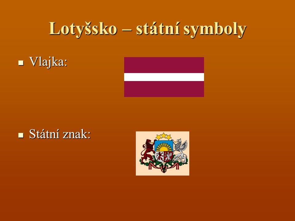 Lotyšsko – státní symboly Vlajka: Vlajka: Státní znak: Státní znak: