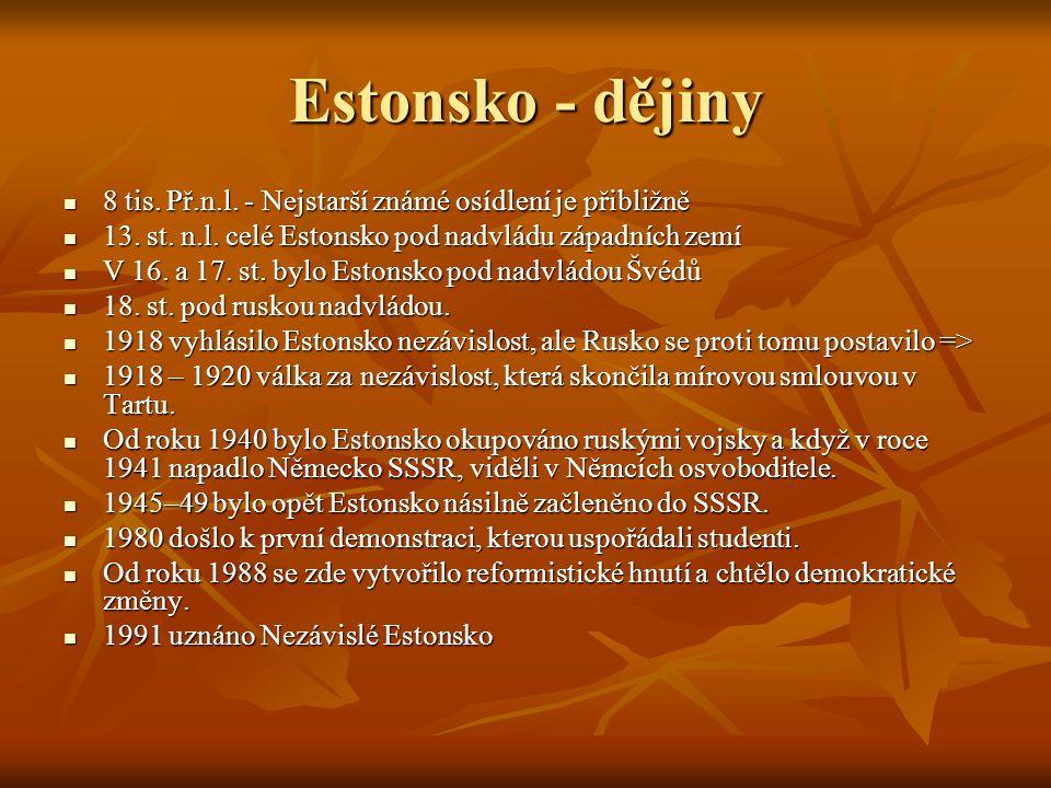 Estonsko - dějiny 8 tis. Př.n.l. - Nejstarší známé osídlení je přibližně 8 tis. Př.n.l. - Nejstarší známé osídlení je přibližně 13. st. n.l. celé Esto