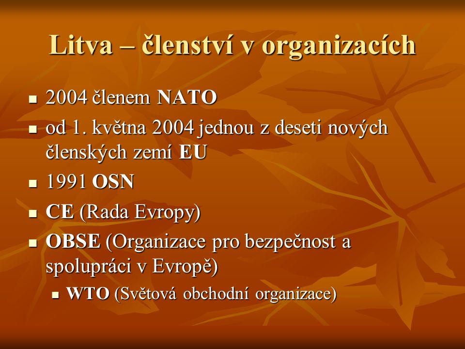 Litva – členství v organizacích 2004 členem NATO 2004 členem NATO od 1. května 2004 jednou z deseti nových členských zemí EU od 1. května 2004 jednou
