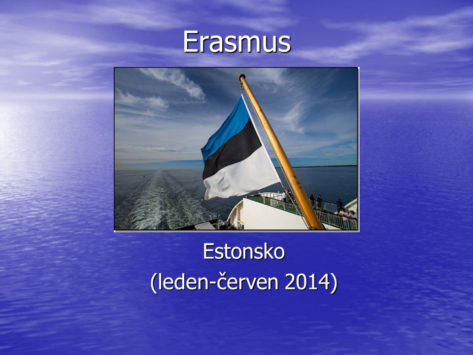 Erasmus Estonsko (leden-červen 2014)