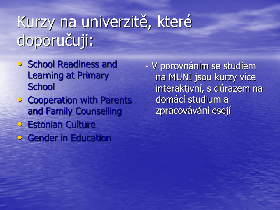 Kurzy na univerzitě, které doporučuji: School Readiness and Learning at Primary School School Readiness and Learning at Primary School Cooperation wit