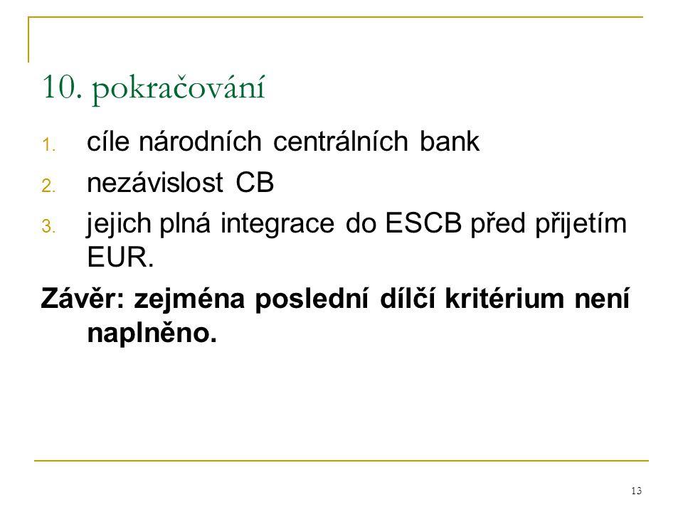 13 10. pokračování 1. cíle národních centrálních bank 2.