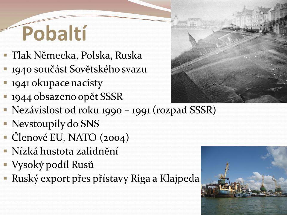 Pobaltí  Tlak Německa, Polska, Ruska  1940 součást Sovětského svazu  1941 okupace nacisty  1944 obsazeno opět SSSR  Nezávislost od roku 1990 – 19